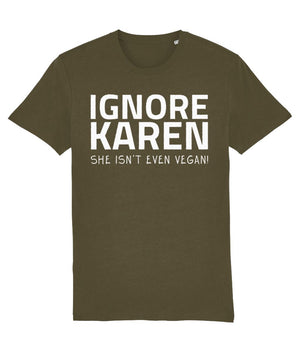"""Ignore Karen: She Isn't Even Vegan!"" - Those Vegan Guys T-Shirt - Dark Colours (Unisex) Clothing Vegan Original British Khaki X-Small"