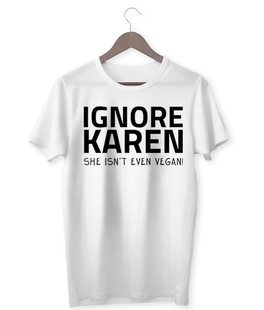 """Ignore Karen: She Isn't Even Vegan!"" - Those Vegan Guys T-Shirt (Unisex) - Light Colours Clothing Vegan Original"