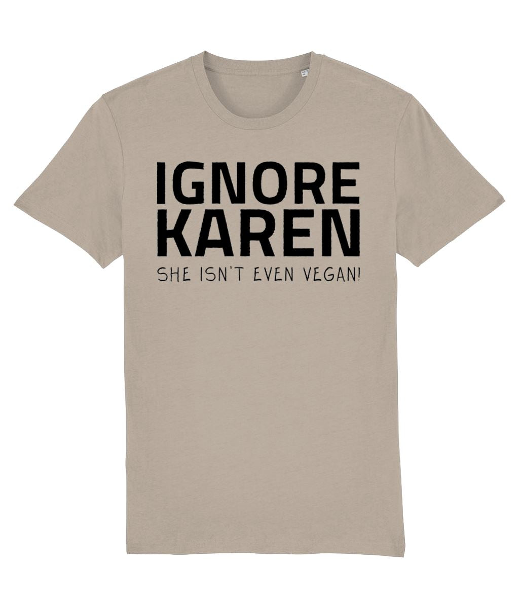 """Ignore Karen: She Isn't Even Vegan!"" - Those Vegan Guys T-Shirt (Unisex) - Light Colours Clothing Vegan Original Desert Dust X-Small"