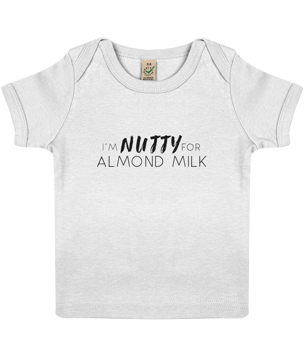 """I'm Nutty For Almond Milk"" Baby Lap Vegan T-Shirt Clothing Vegan Original 12-18 months White"
