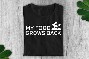 """My Food Grows Back"" Vegan T-Shirt - 100% Organic Cotton (Unisex) - Dark Clothing Vegan Original"