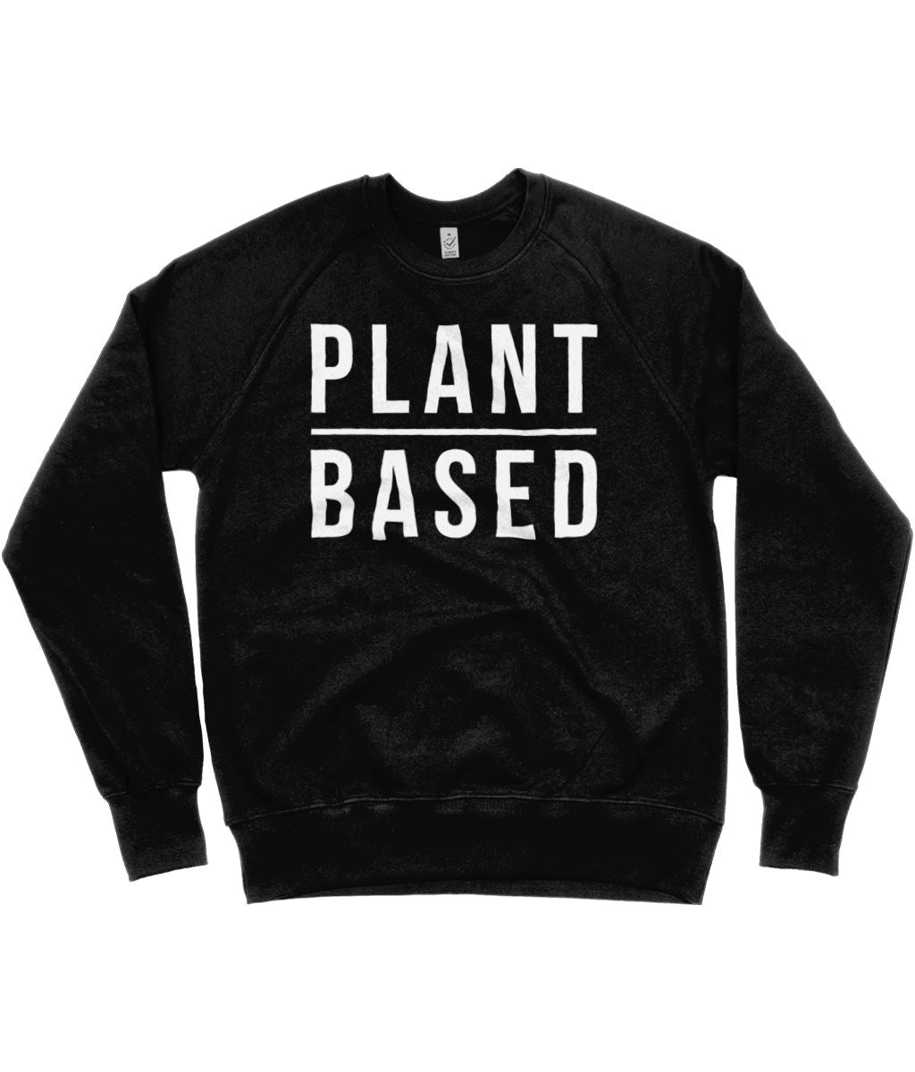 """Plant Based"" Vegan Sweatshirt - 100% Organic Cotton (Unisex) Clothing Vegan Original Black Small"