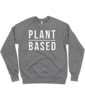"""Plant Based"" Vegan Sweatshirt - 100% Organic Cotton (Unisex) Clothing Vegan Original Dark Heather Small"