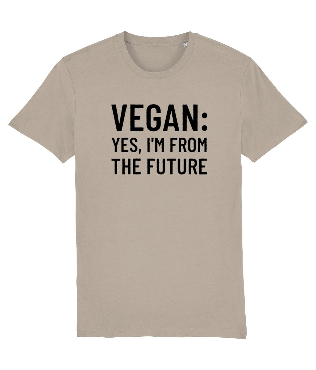 """Vegan: Yes, I'm From the Future"" - T-Shirt - 100% Organic Cotton (Unisex) Clothing Vegan Original Desert Dust X-Small"