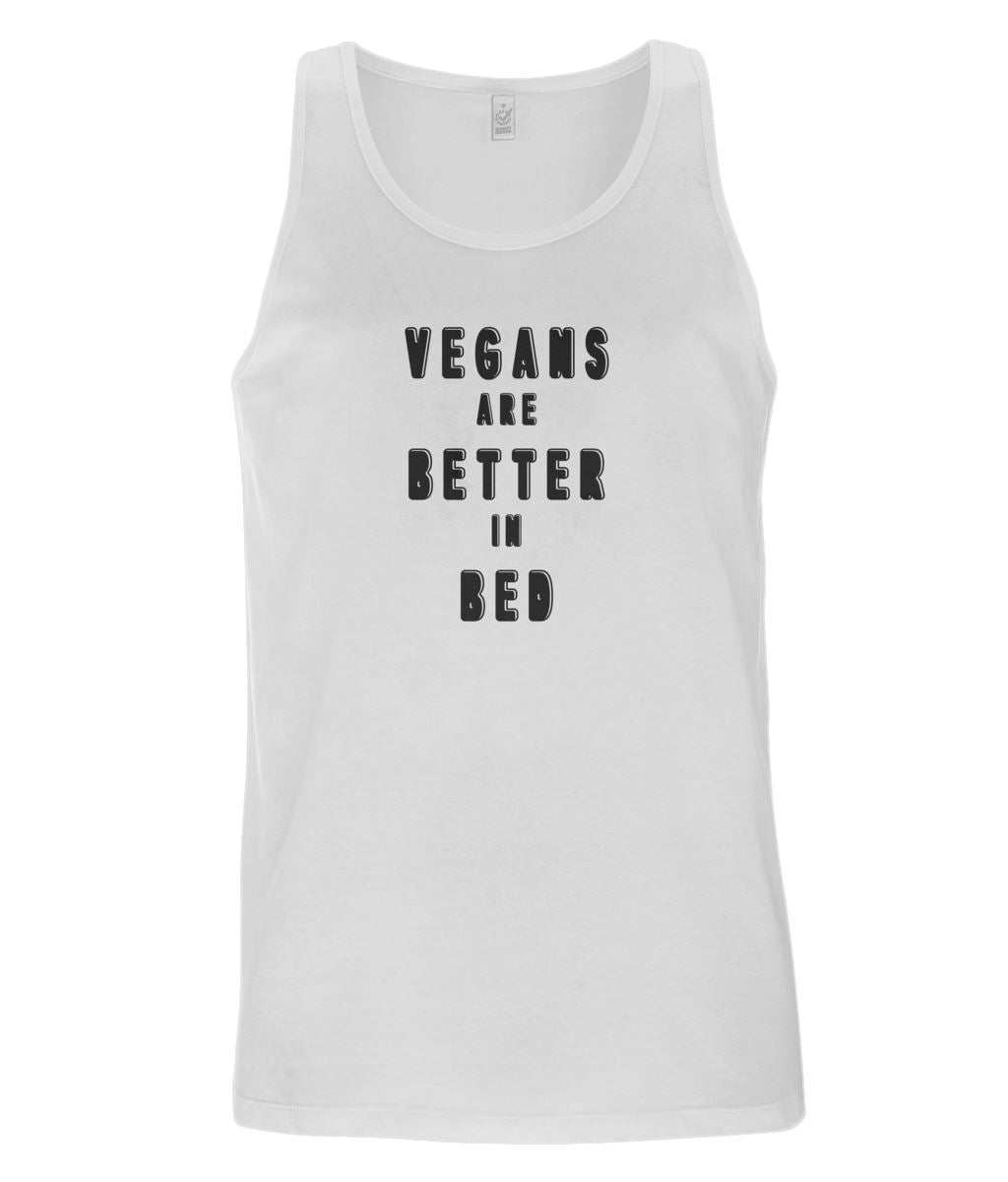 """Vegans Are Better In Bed"" Men's Vest - 100% Organic Cotton Clothing Vegan Original White Small"