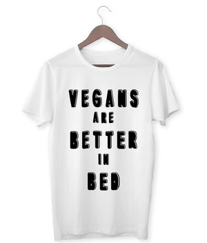 """Vegans Are Better In Bed"" T-Shirt - 100% Organic Cotton (Unisex) Clothing Vegan Original"