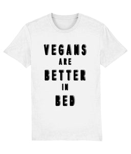 """Vegans Are Better In Bed"" T-Shirt - 100% Organic Cotton (Unisex) Clothing Vegan Original White XX-Small"