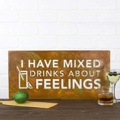 I Have Mixed Drinks About Feelings Metal Sign