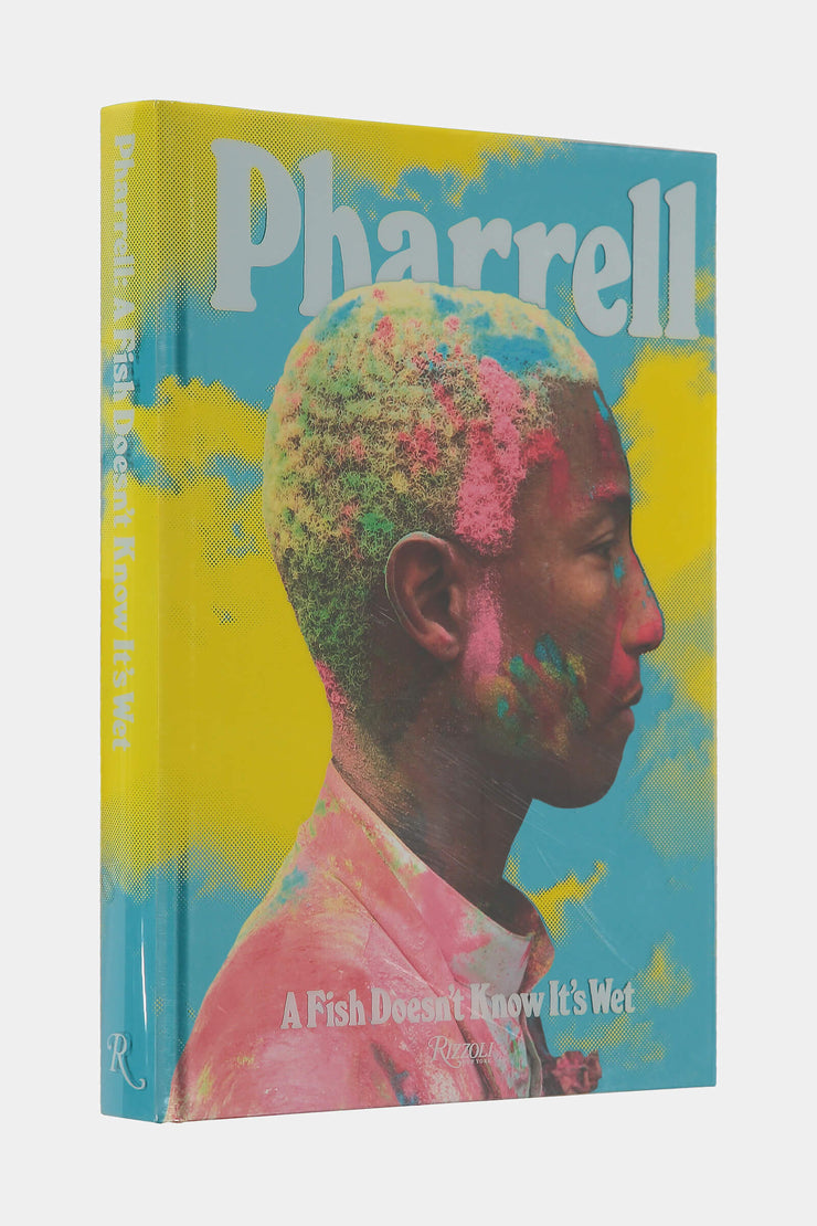 Pharrell: A Fish Doesn't Know It's Wet Boek