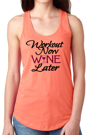 Workout Now Wine Later Racer Back Tank
