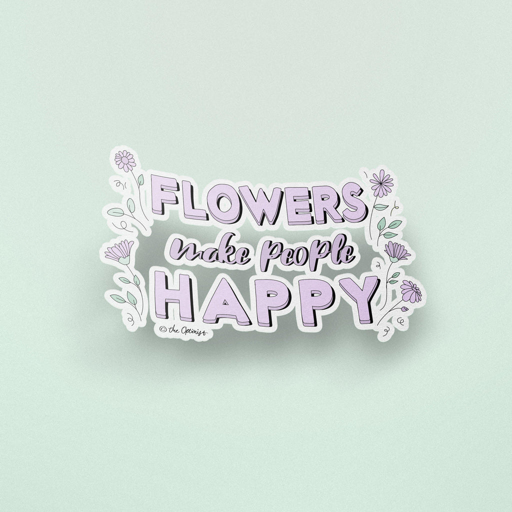 The Optimist Shop - Stickers / Flowers Make People Happy - Stickers