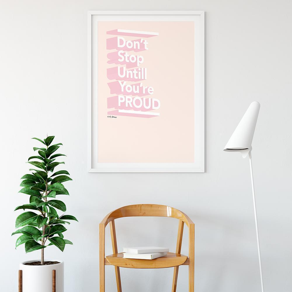 Giclée Art Print / Don't Stop Until You're Proud-Art Print-The Optimist