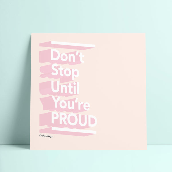 Giclée Art Print / Don't Stop Until You're Proud