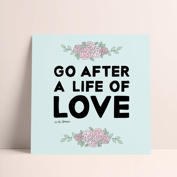 Giclée Art Print / Go After A Life Of Love