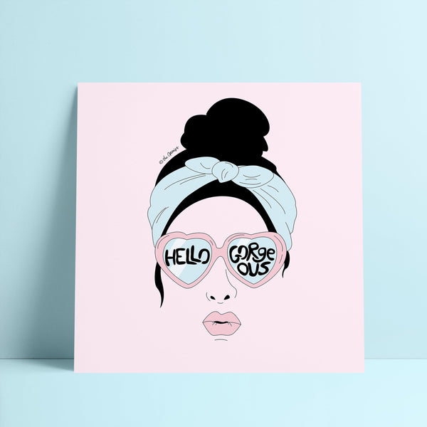 Giclée Art Print / Hello Gorgeous