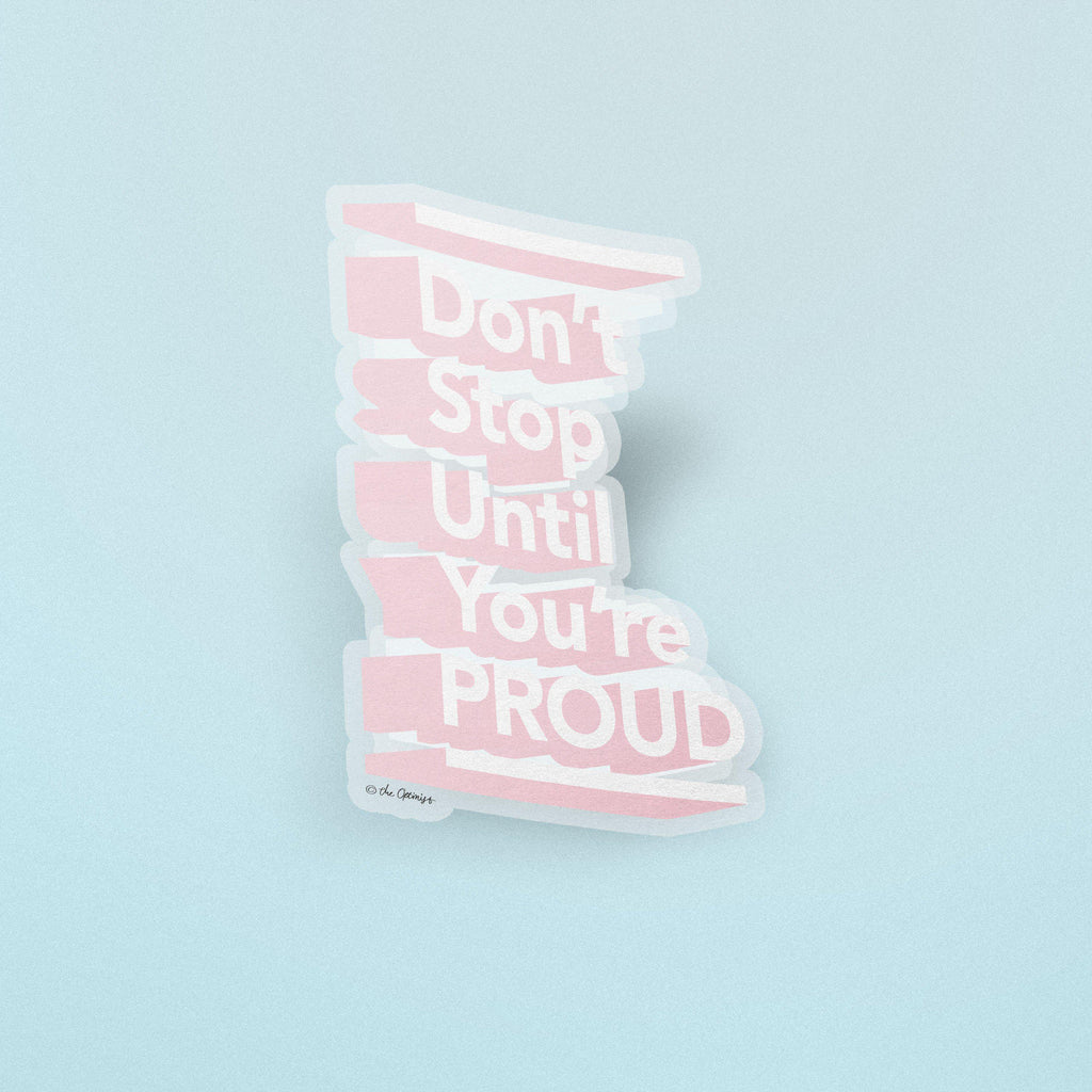 The Optimist Shop - Stickers / Don't Stop Until You're Proud - Stickers