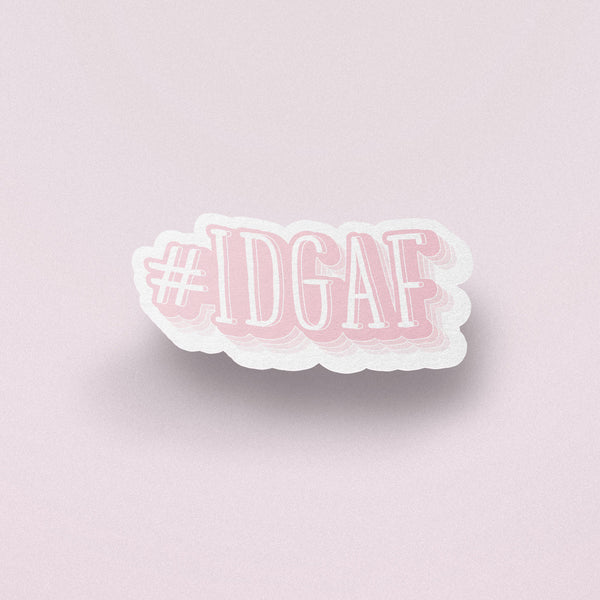 Stickers / #IDGAF