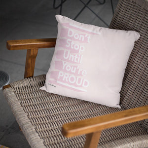 Throw Pillow / Don't Stop Until You're Proud-Throw Pillow-The Optimist