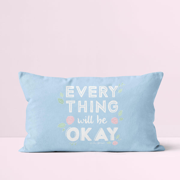 Throw Pillow / Everything Will Be OK