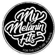 My Melanin Fits, For the Culture, Always | logo | header