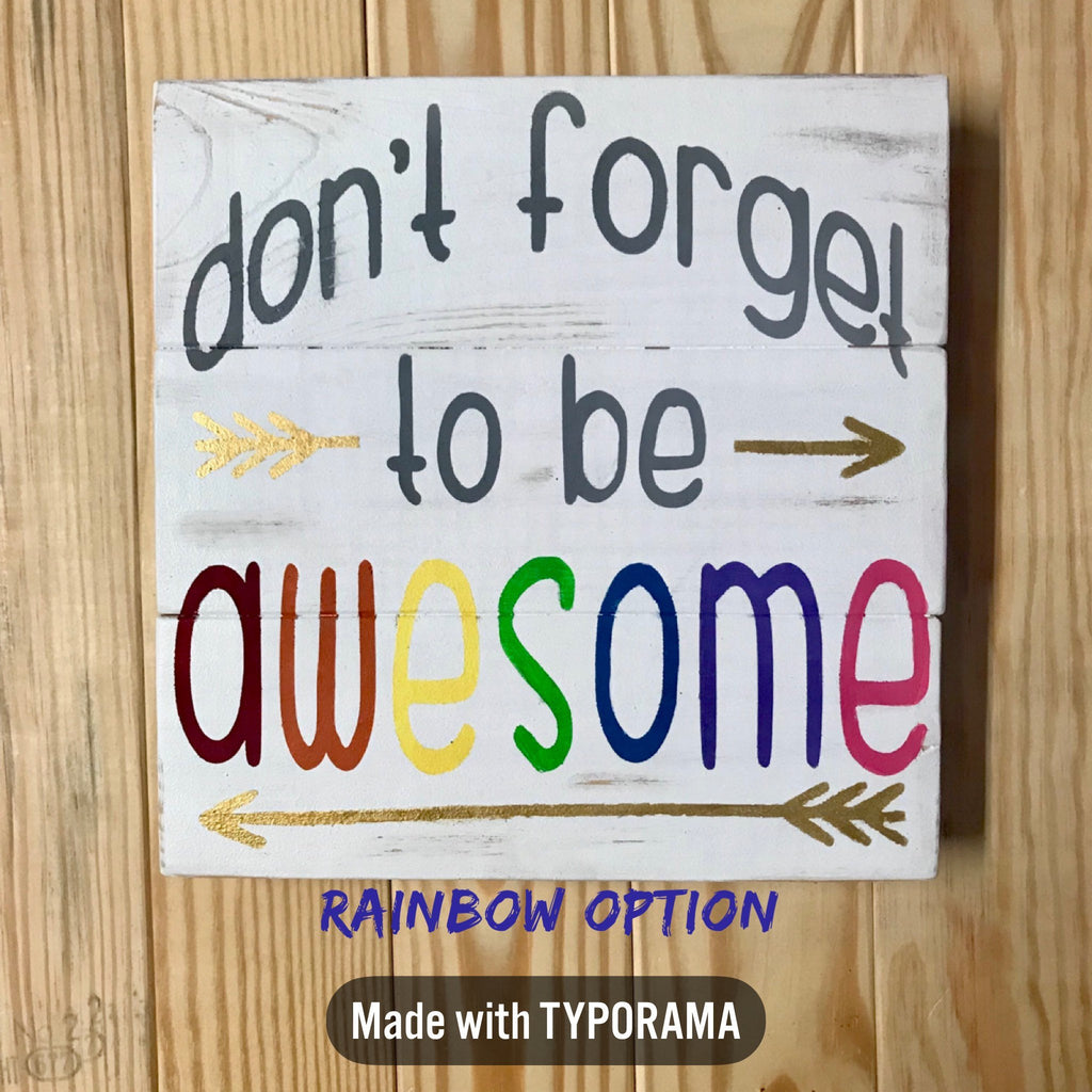 awesome sign decor don t forget to be awesome sign     brienne farmers market  don t forget to be awesome sign
