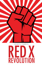 Load image into Gallery viewer, Red X Revolution by: James Farris