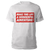 Make This Life A Wonderful Adventure White T-shirt