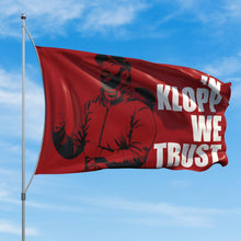 Load image into Gallery viewer, TRUST IN KLOPP Flag!