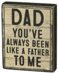 Box sign Dad - You've Always Been Like A Father To Me
