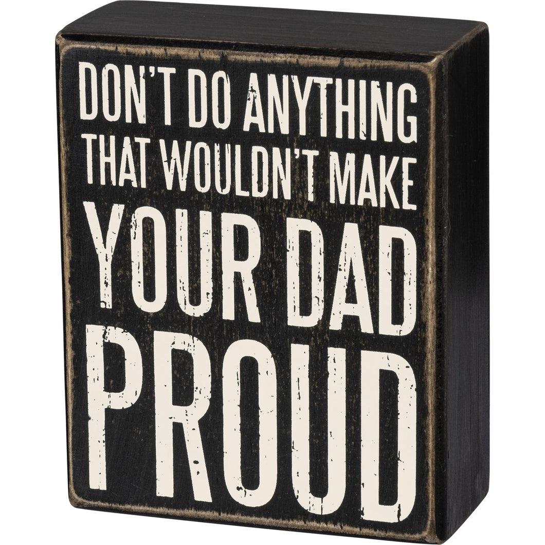 Box Sign - Make Your Dad Proud