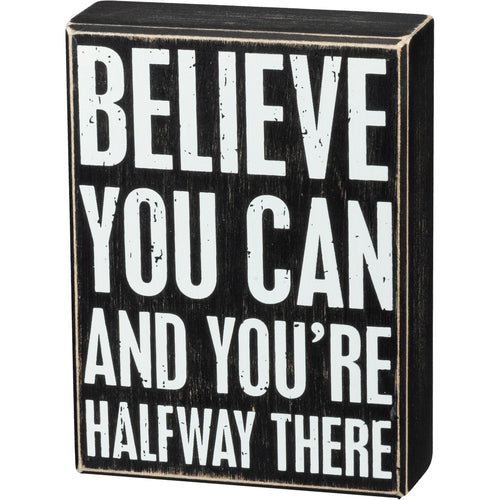 Box Sign - Believe You Can You're Halfway There