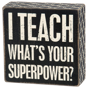 I Teach What's your superpower box sign