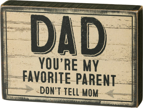 Block Sign - Dad My Favorite Parent Don't Tell Mom