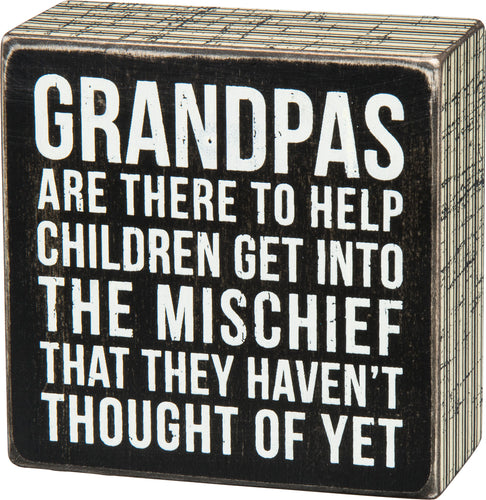 Grandpas Are There To Help Children Get Into The Mischief Sign