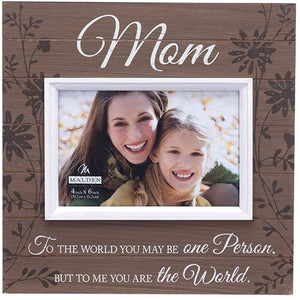 Mom Frame - you are the world