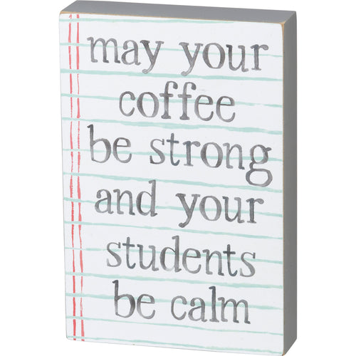 Block Sign - May Your Coffee Be Strong