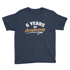 6 Years of Awesomeness Birthday T-Shirt Navy / Youth XS