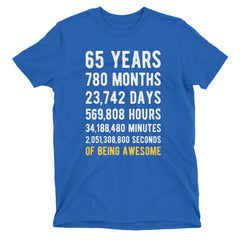 65 Years of Being Awesome Birthday T-Shirt Royal Blue / Adult S