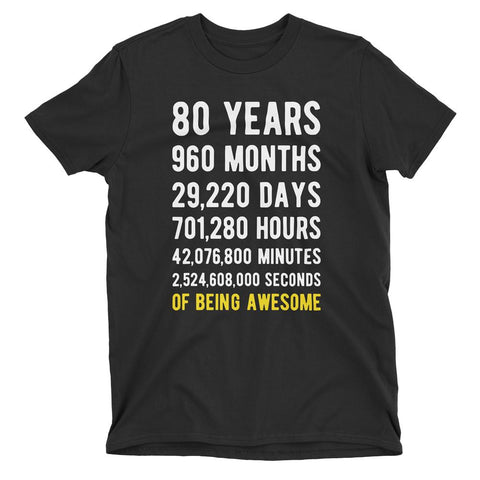 80 Years of Being Awesome Birthday T-Shirt Black / Adult S