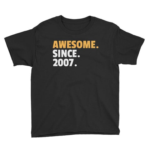Awesome. Since. 2007. Birthday T-Shirt Black / Youth XS