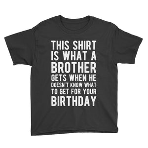 Funny Last Minute Birthday Gift - From A Brother Birthday T-Shirt Black / Youth XS