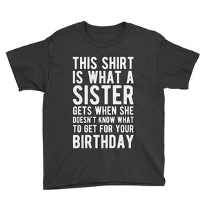 Funny Last Minute Birthday Gift - From A Sister Birthday T-Shirt Black / Youth XS
