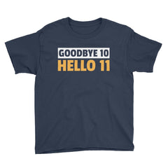 Goodbye 10 Hello 11 Birthday T-Shirt Navy / Youth XS