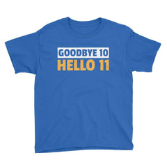 Goodbye 10 Hello 11 Birthday T-Shirt Royal Blue / Youth XS