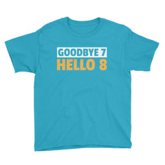 Goodbye 7 Hello 8 Birthday T-Shirt Caribbean Blue / Youth XS