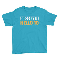 Goodbye 9 Hello 10 Birthday T-Shirt Caribbean Blue / Youth XS