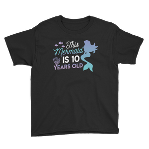 This Mermaid is 10 Years Old Birthday T-Shirt Black / Youth XS