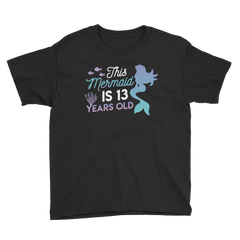 This Mermaid is 13 Years Old Birthday T-Shirt Black / Youth XS