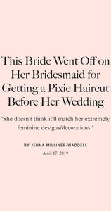 Bride got upset when bridesmaid cut her hair into a pixie.