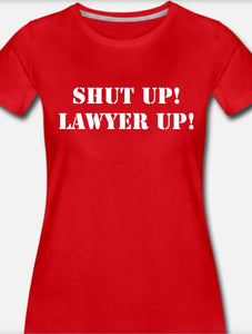 SHUT UP, LAWYER UP. Ladies fitted tee (red)